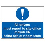 All Drivers Must Report To Site Office - Mirrored
