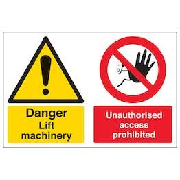 Danger Lift Machinery Unauthorised Access Prohibited