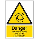 Danger Equipment Stops And Starts Automatically - Portrait