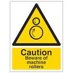 Caution Beware Of Machine Rollers - Portrait