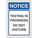 Notice Testing In Progress Do Not Disturb