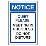 Notice Quiet Please! Meeting In Progress Do Not Disturb