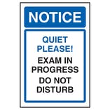 Notice Quiet Please! Exam In Progress Do Not Disturb