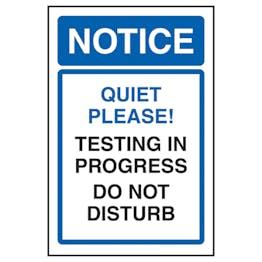 Notice Quiet Please! Testing In Progress  Do Not Disturb