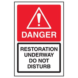 Danger Restoration Underway Do Not Disturb