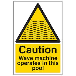 Caution Wave Machine Operate In This Pool - Portrait
