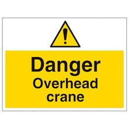 Danger Overhead Crane - Large Landscape