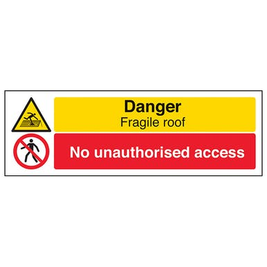 Danger Fragile Roof/No Unauthorised - Landscape