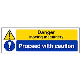 Danger Moving Machinery/Proceed With Caution