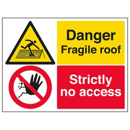 Danger Fragile Roof / Strictly No Access