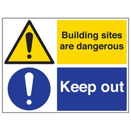 Building Sites Are Dangerous / Keep Out
