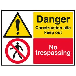 Danger Construction Site Keep Out / No Trespassing