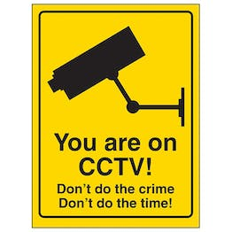You Are On CCTV! Don't Do The Crime Don't Do The Time!