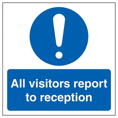 All Visitors Report To Reception