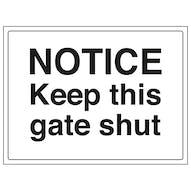 Notice - Keep This Gate Shut