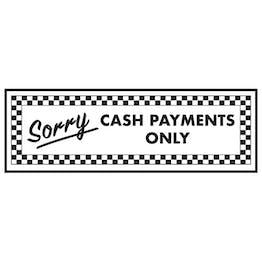 Sorry Cash Payments Only - Landscape