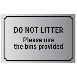 Do Not Litter, Please Use The Bins Provided