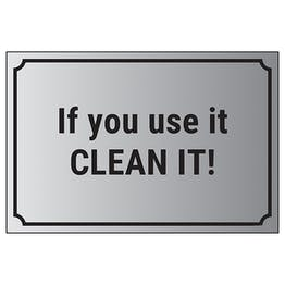 If You Use It, Clean It!
