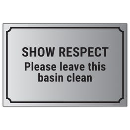Show Respect, Please Leave This Basin Clean