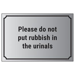 Please Do Not Put Rubbish In The Urinals