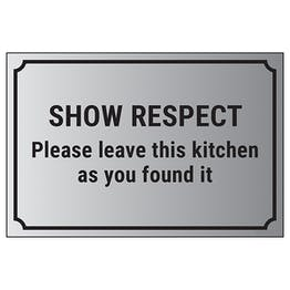 Show Respect, Please Leave This Kitchen As You Found It