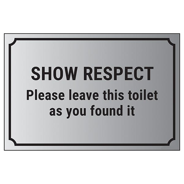 Show Respect, Please Leave This Toilet As You Found It