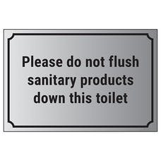 Please Do Not Flush Sanitary Products Down The Toilet
