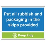 Put All Rubbish and Packaging In The Skips Provided, Keep Tidy