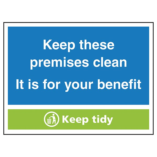 Keep These Premises Clean, It Is For Your Benefit, Keep Tidy