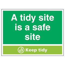 A Tidy Site Is A Safe Site, Keep Tidy