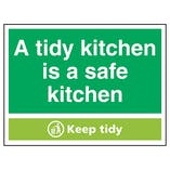 A Tidy Kitchen Is A Safe Kitchen, Keep Tidy