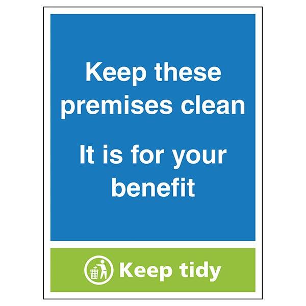 Keep These Premises Clean...Keep Tidy