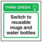 Think Green Switch To Reusable Mugs and Water Bottles