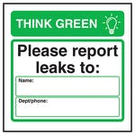 Think Green Please Report Leaks To: Name […] Dept/Phone […]