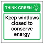 Think Green Keep All Windows Closed To Conserve Energy