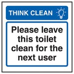 Think Clean Please Leave This Toilet Clean For The Next User