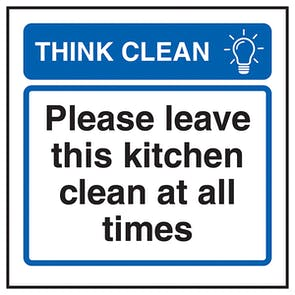 Think Clean Please Leave This Kitchen Clean At All Times