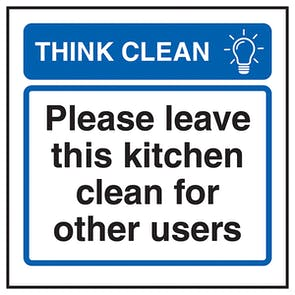 Think Clean Please Leave This Kitchen Clean For Other Users