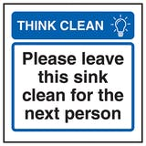 Think Clean Please Leave This Sink Clean For The Next Person