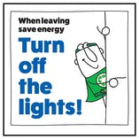 When Leaving Save Energy Turn Off The Lights! Man Right