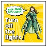 When Leaving Save Energy! Turn Off The Lights Superwoman
