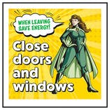 When Leaving Save Energy! Close Doors and Windows Superwoman
