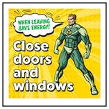 When Leaving Save Energy! Close Doors and Windows Superman