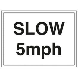 Slow 5MPH