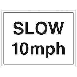 Slow 10 MPH
