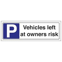Vehicles Left At Owners Risk - Landscape