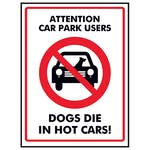 Attention Car Park Users Dogs Die In Hot Cars!