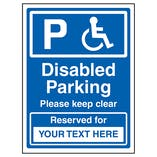 Disabled Parking / Please Keep Clear / Reserved For