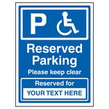 Reserved Parking / Please Keep Clear / Reserved For