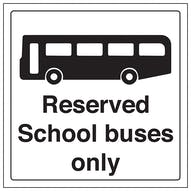 Reserved School Buses Only